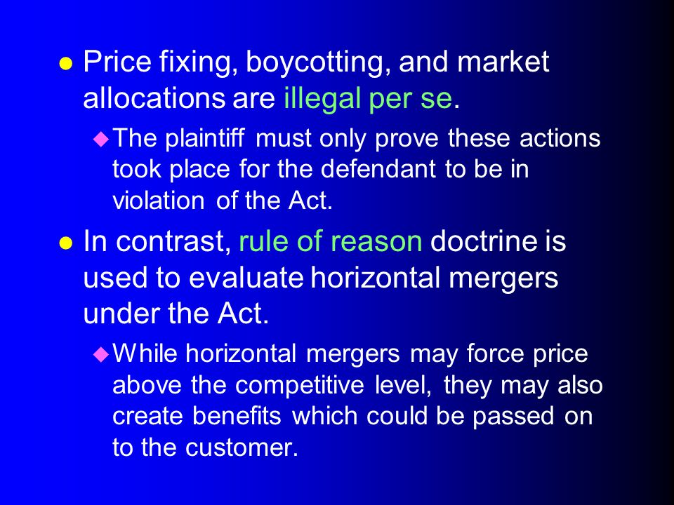 Price fixing, boycotting, and market allocations are illegal per se.