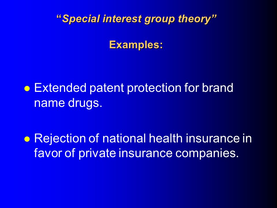 Special interest group theory Examples: