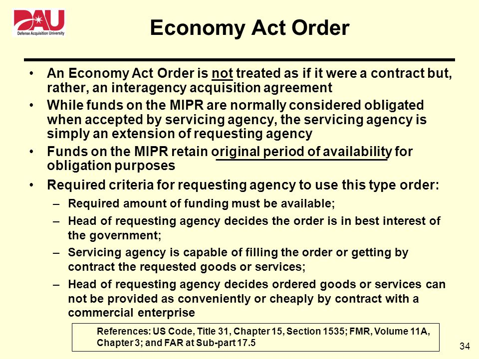 Economy Act Order An Economy Act Order is not treated as if it were a contract but, rather, an interagency acquisition agreement.