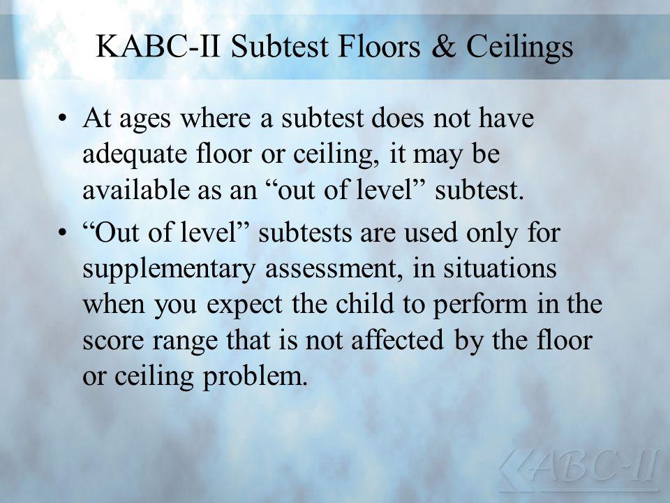 KABC-II Subtest Floors & Ceilings