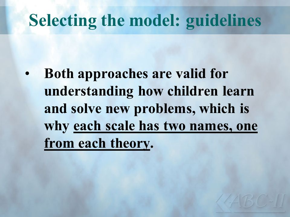 Selecting the model: guidelines