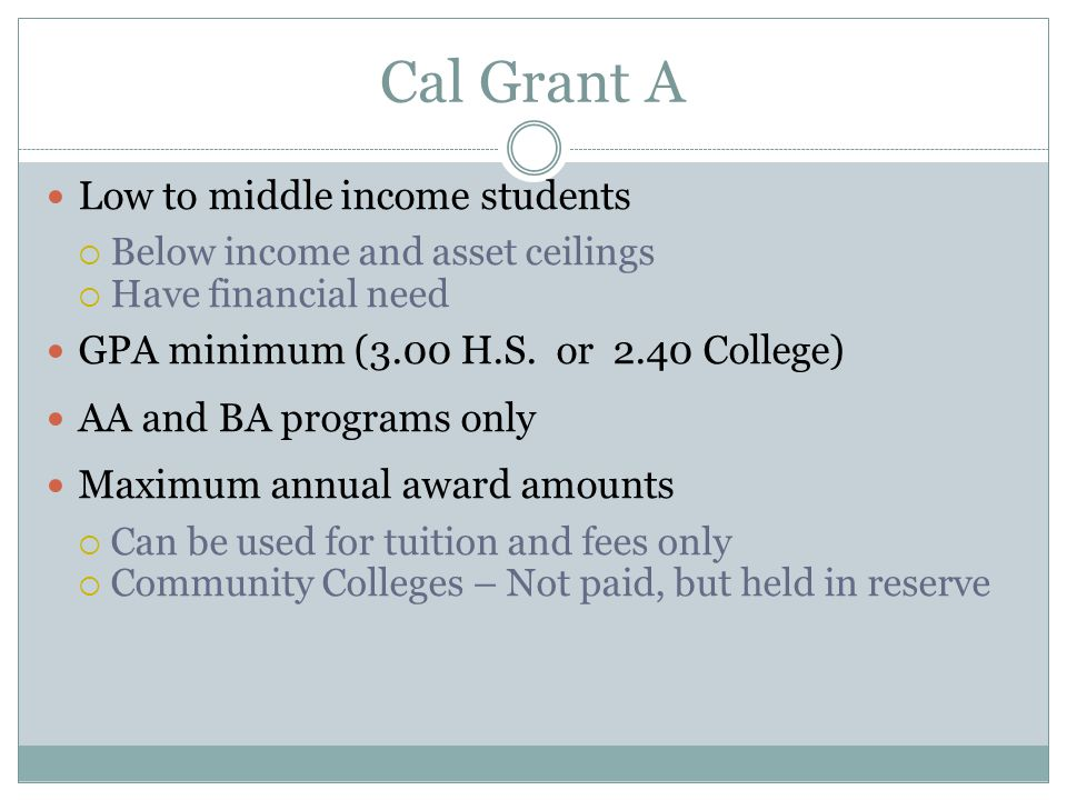 Cal Grant A Low to middle income students