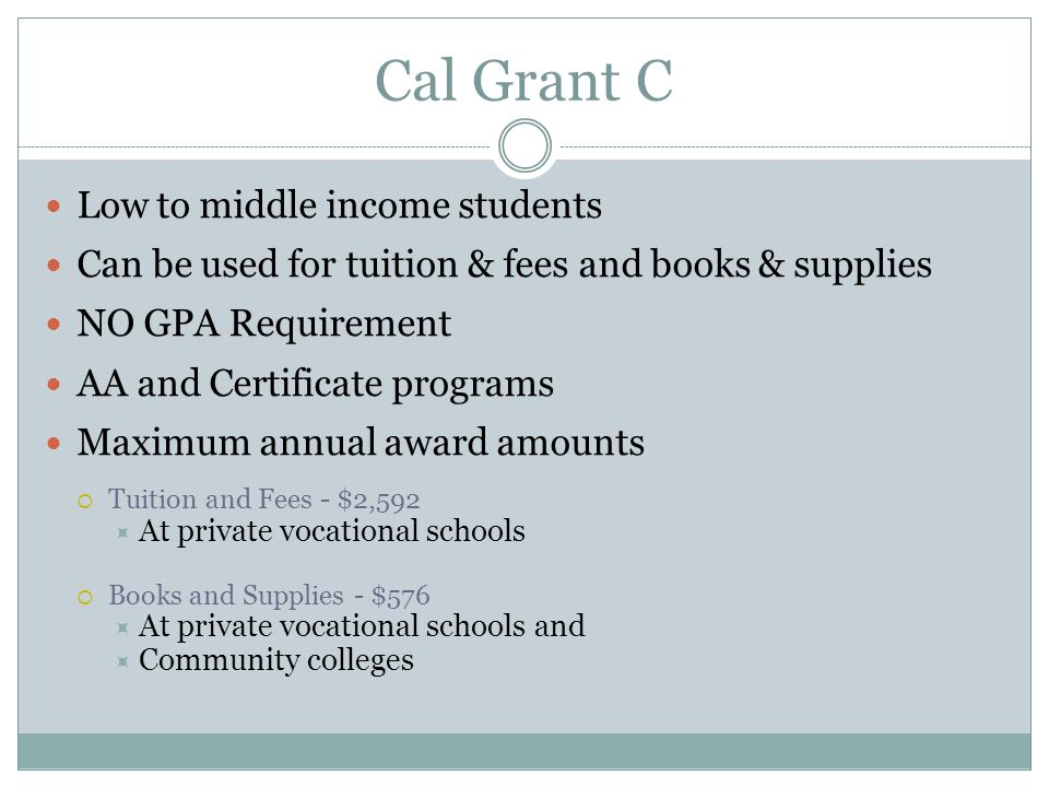 Cal Grant C Low to middle income students
