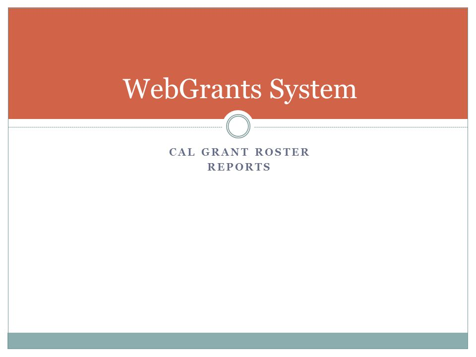 WebGrants System Cal grant roster Reports