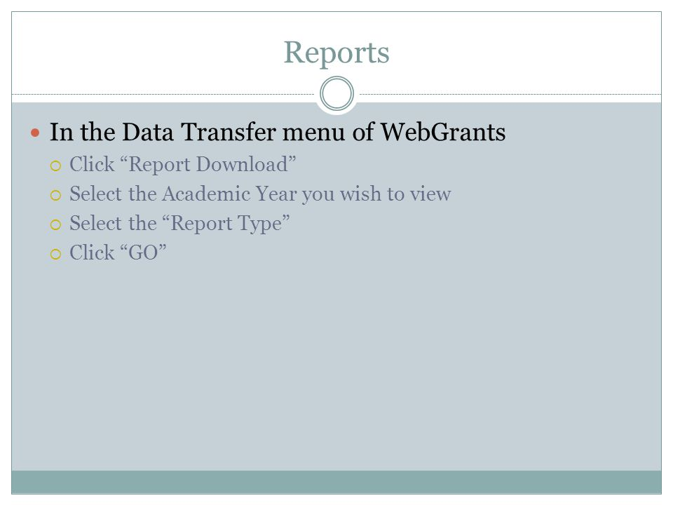 Reports In the Data Transfer menu of WebGrants Click Report Download