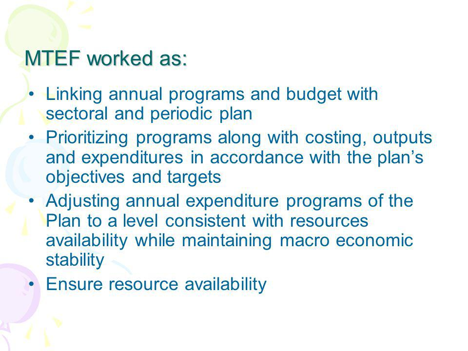 MTEF worked as: Linking annual programs and budget with sectoral and periodic plan.