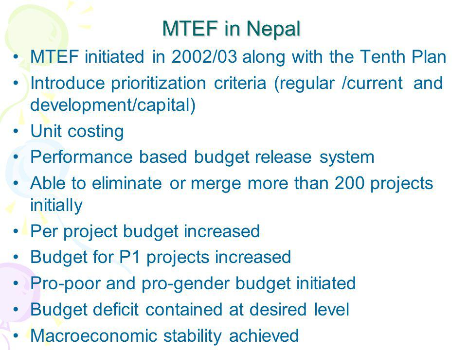 MTEF in Nepal MTEF initiated in 2002/03 along with the Tenth Plan