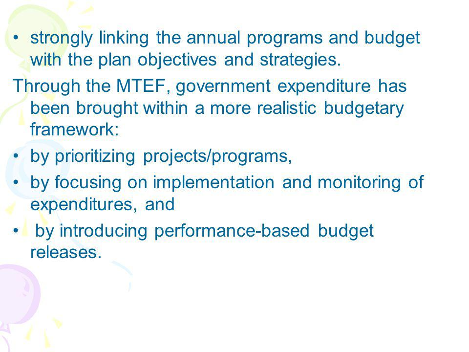 strongly linking the annual programs and budget with the plan objectives and strategies.