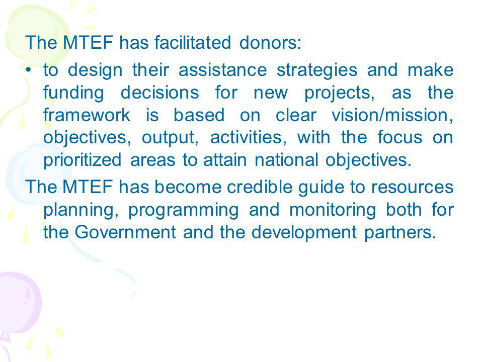 The MTEF has facilitated donors: