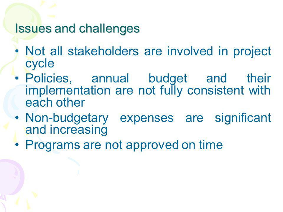 Issues and challenges Not all stakeholders are involved in project cycle.