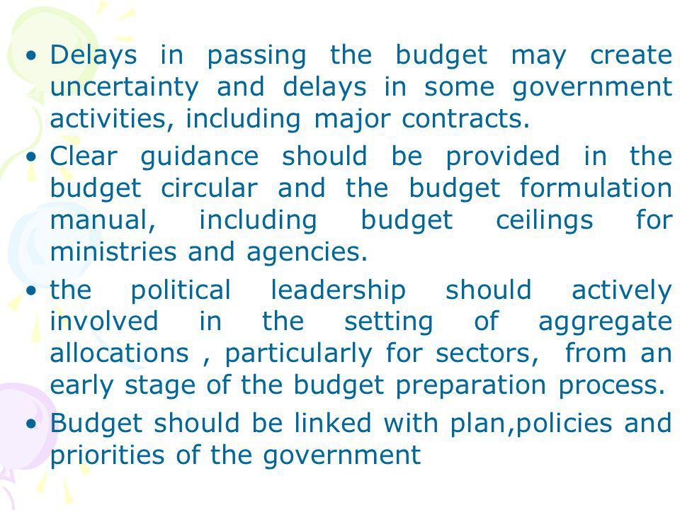 Delays in passing the budget may create uncertainty and delays in some government activities, including major contracts.