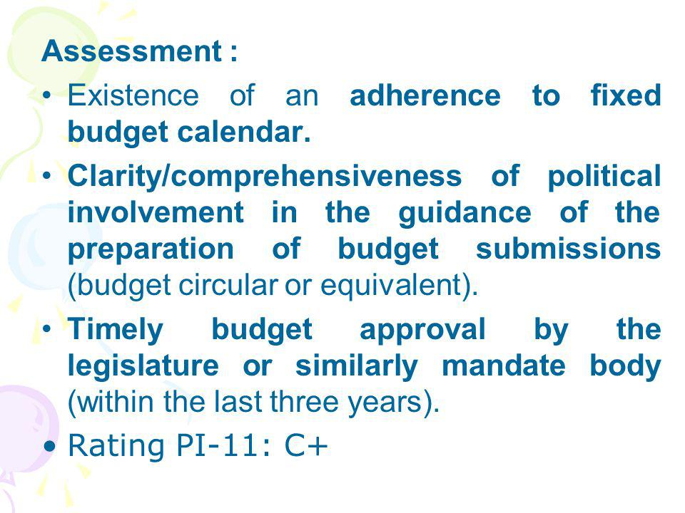 Assessment : Existence of an adherence to fixed budget calendar.
