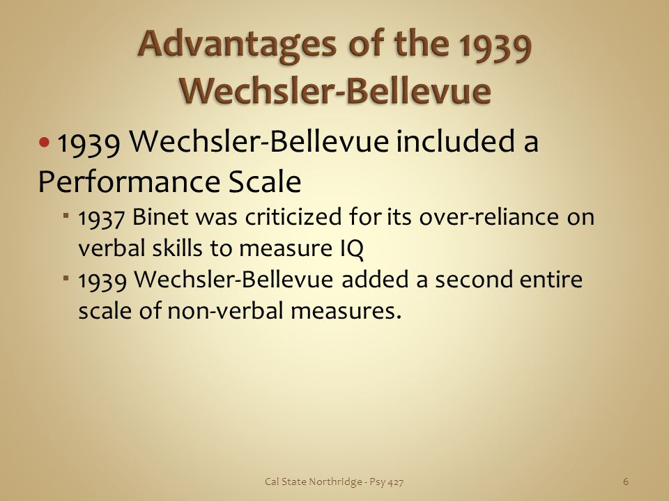 Advantages of the 1939 Wechsler-Bellevue