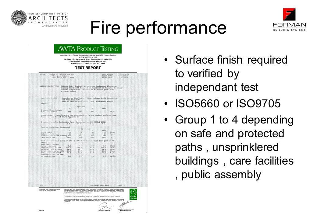 Fire performance Surface finish required to verified by independant test. ISO5660 or ISO9705.