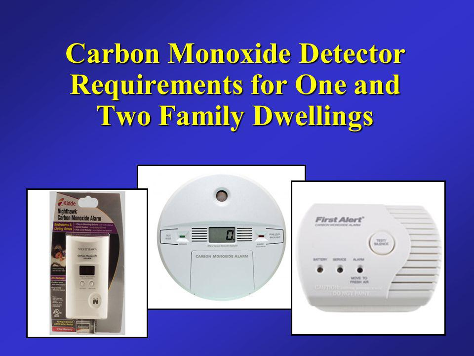 Carbon Monoxide Detector Requirements for One and Two Family Dwellings