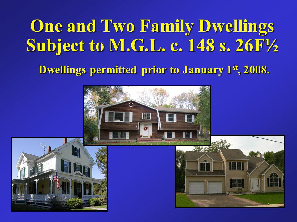 One and Two Family Dwellings Subject to M.G.L. c. 148 s. 26F½