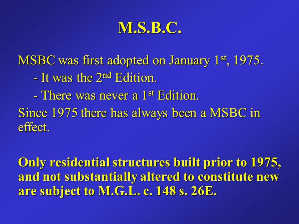 M.S.B.C. MSBC was first adopted on January 1st, 1975.