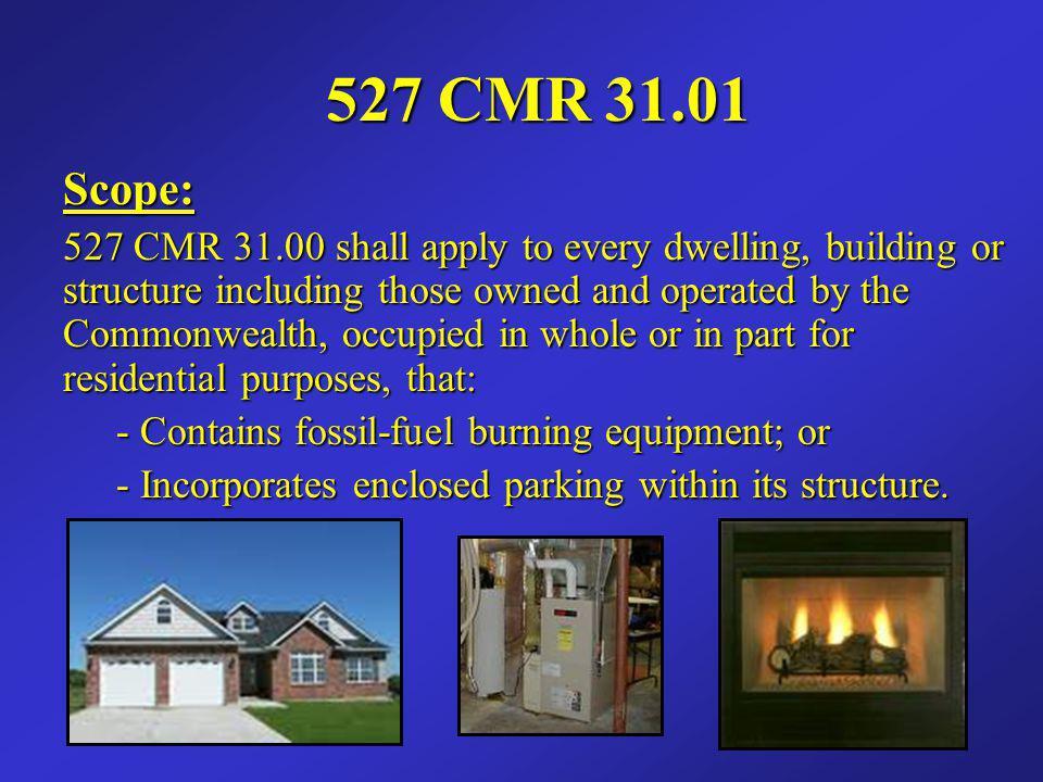 527 CMR 31.01 Scope: