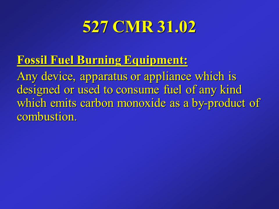 527 CMR 31.02 Fossil Fuel Burning Equipment: