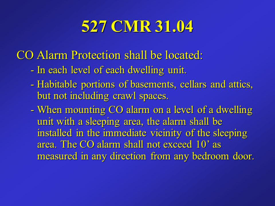 527 CMR 31.04 CO Alarm Protection shall be located: