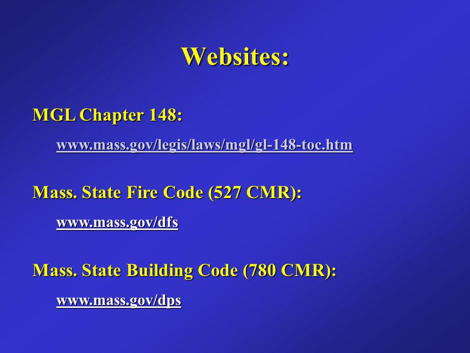 Websites: MGL Chapter 148: Mass. State Fire Code (527 CMR):