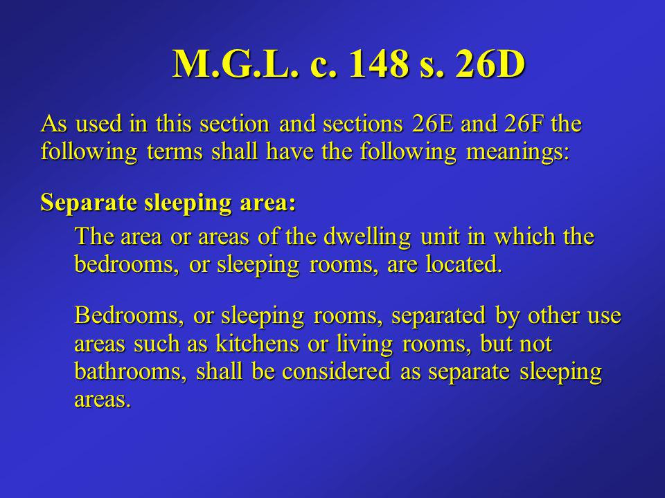 M.G.L. c. 148 s. 26D As used in this section and sections 26E and 26F the following terms shall have the following meanings: