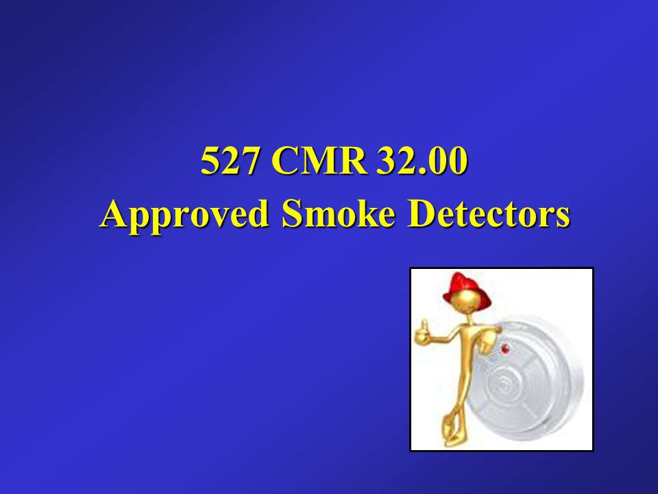 527 CMR 32.00 Approved Smoke Detectors