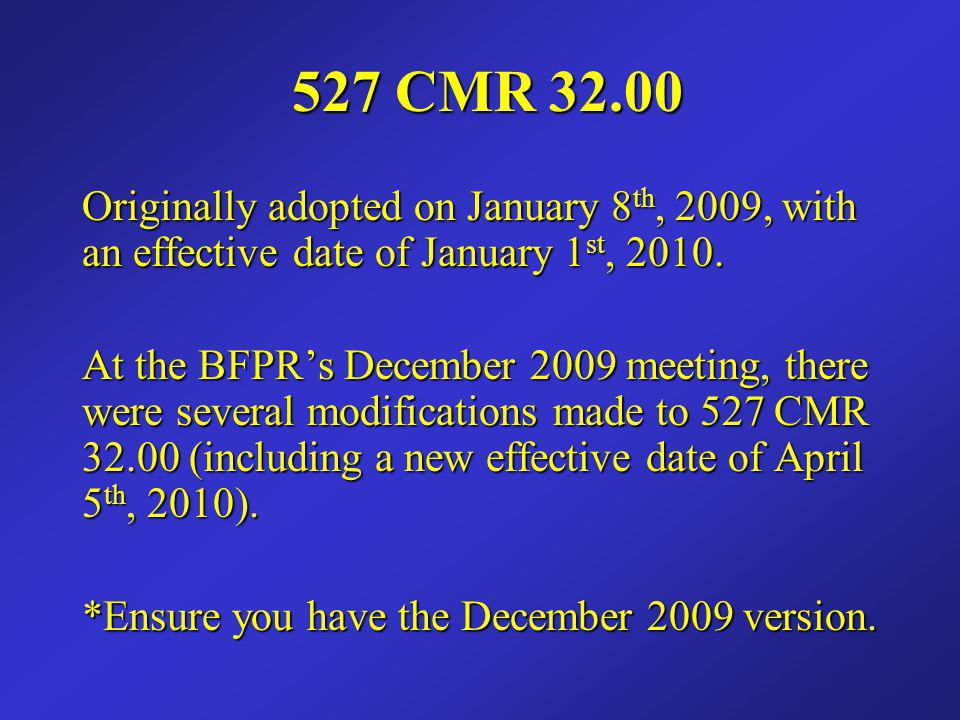 527 CMR 32.00 Originally adopted on January 8th, 2009, with an effective date of January 1st, 2010.