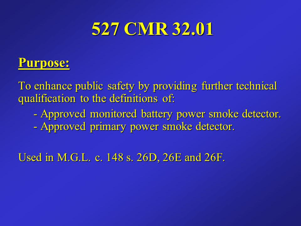 527 CMR 32.01 Purpose: To enhance public safety by providing further technical qualification to the definitions of: