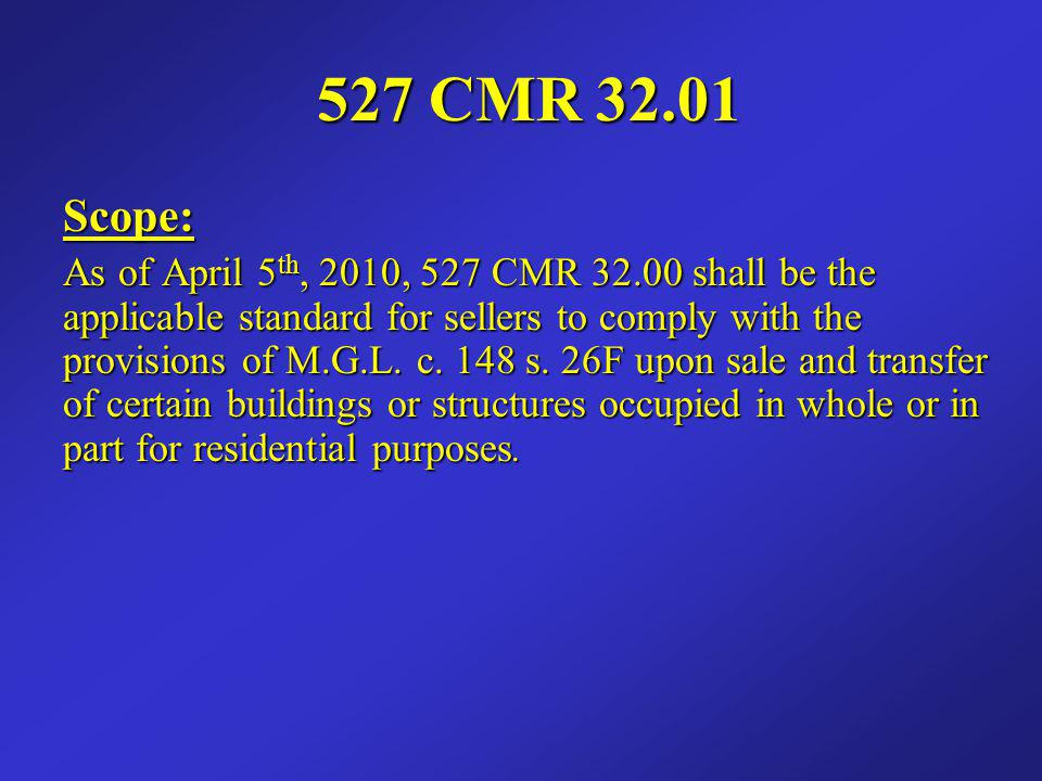 527 CMR 32.01 Scope:
