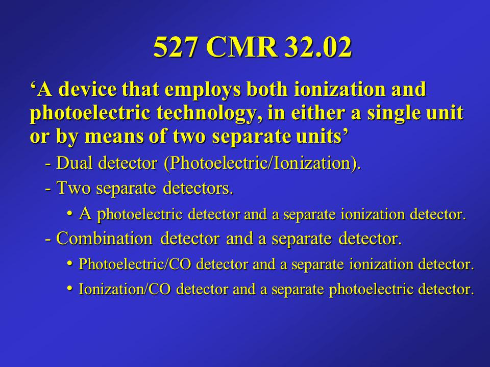 527 CMR 32.02 'A device that employs both ionization and photoelectric technology, in either a single unit or by means of two separate units'