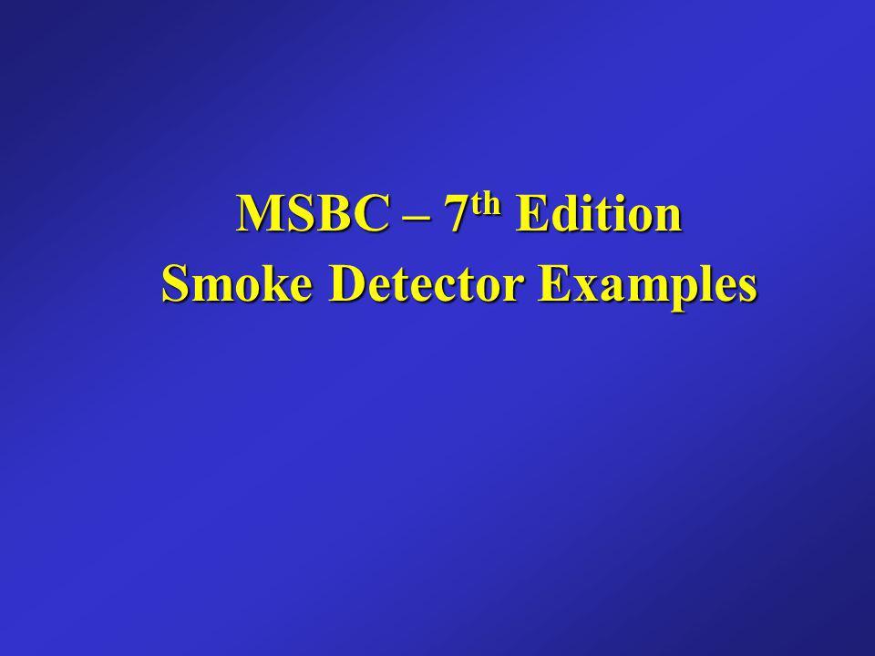 MSBC – 7th Edition Smoke Detector Examples
