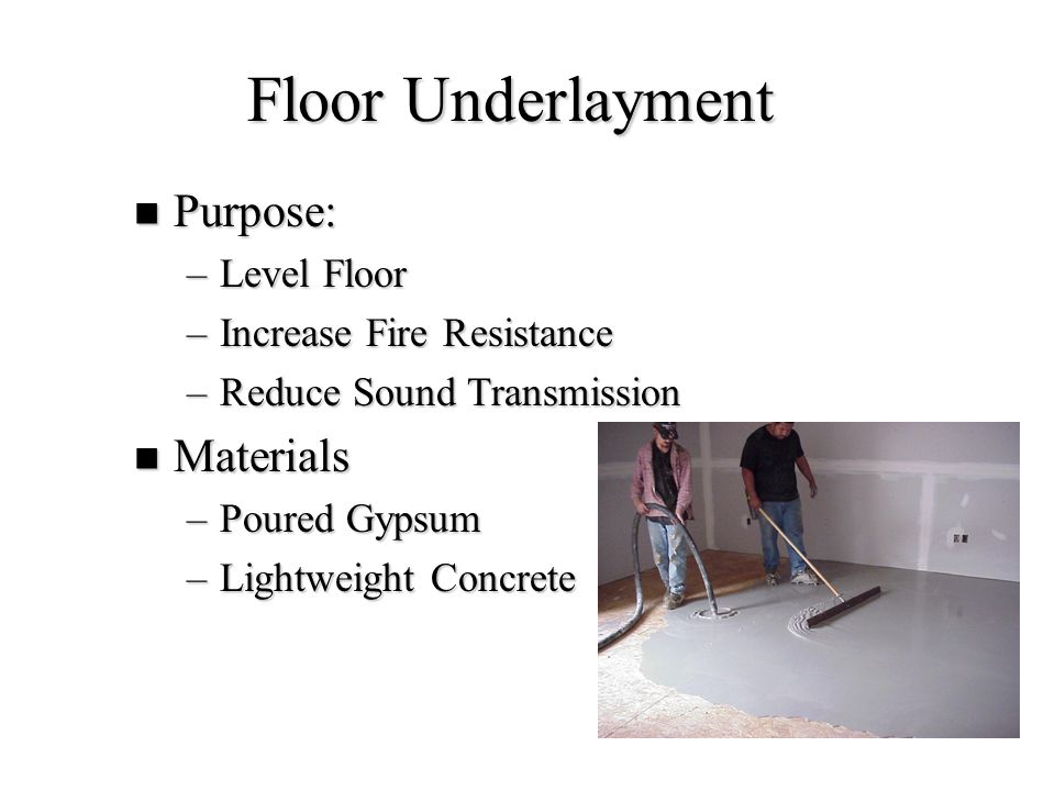 Floor Underlayment Purpose: Materials Level Floor