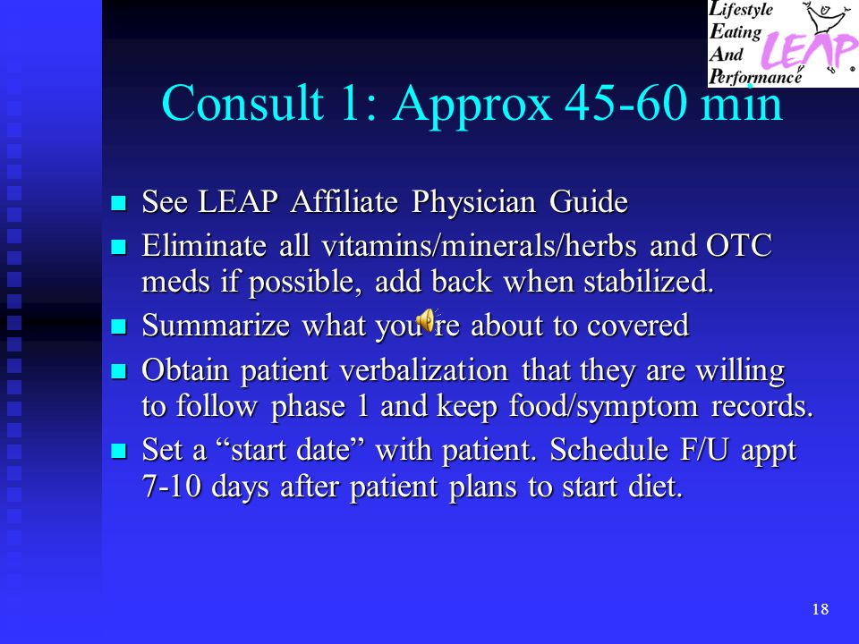 Consult 1: Approx 45-60 min See LEAP Affiliate Physician Guide