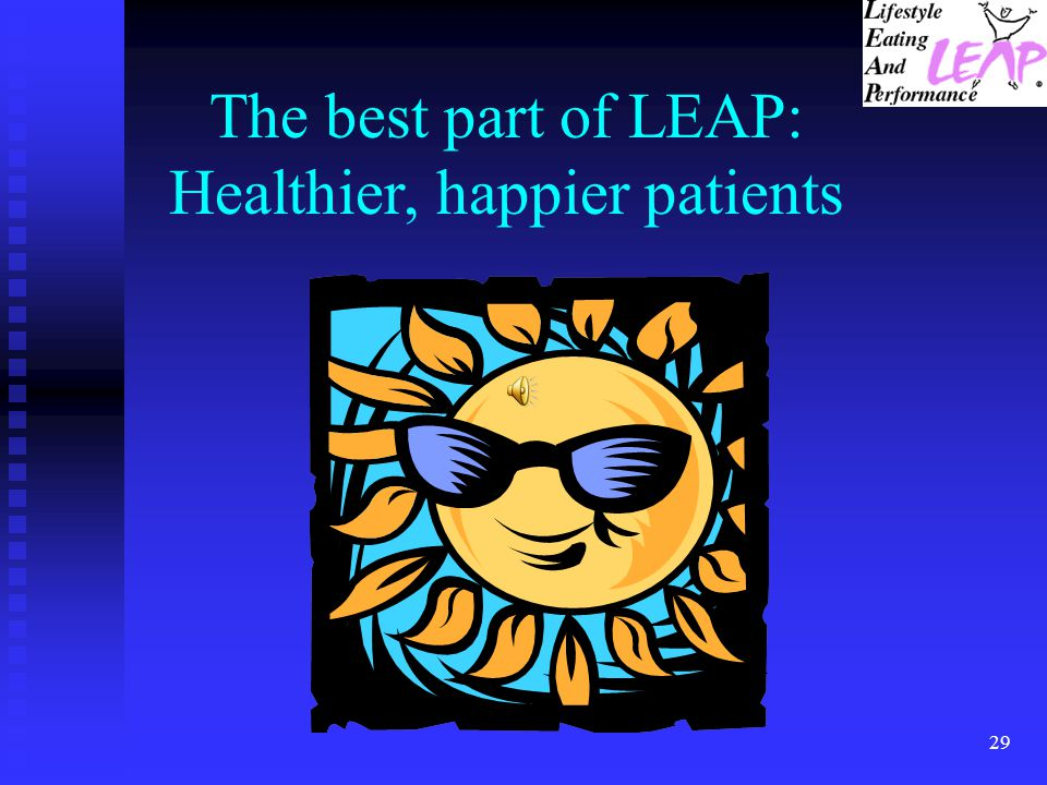 The best part of LEAP: Healthier, happier patients