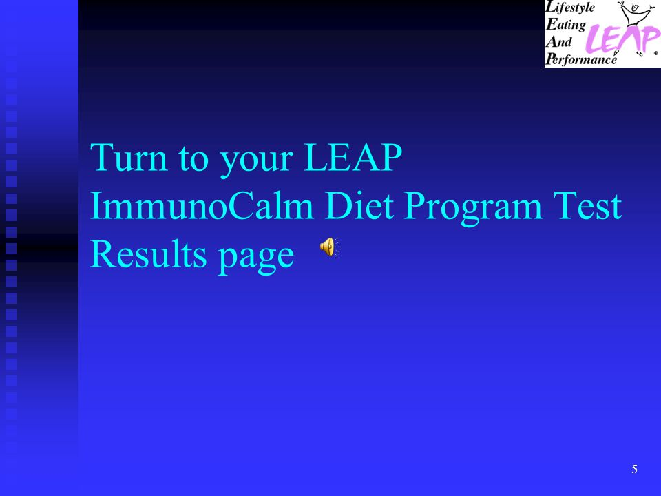 Turn to your LEAP ImmunoCalm Diet Program Test Results page