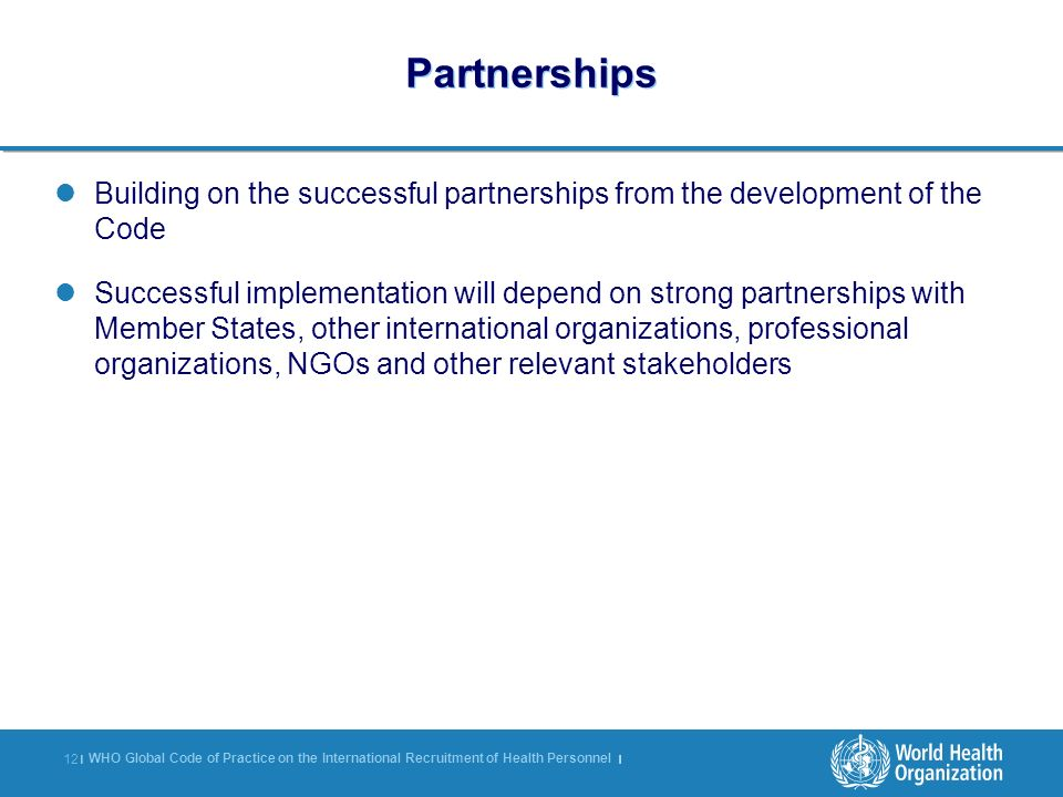 Partnerships Building on the successful partnerships from the development of the Code.