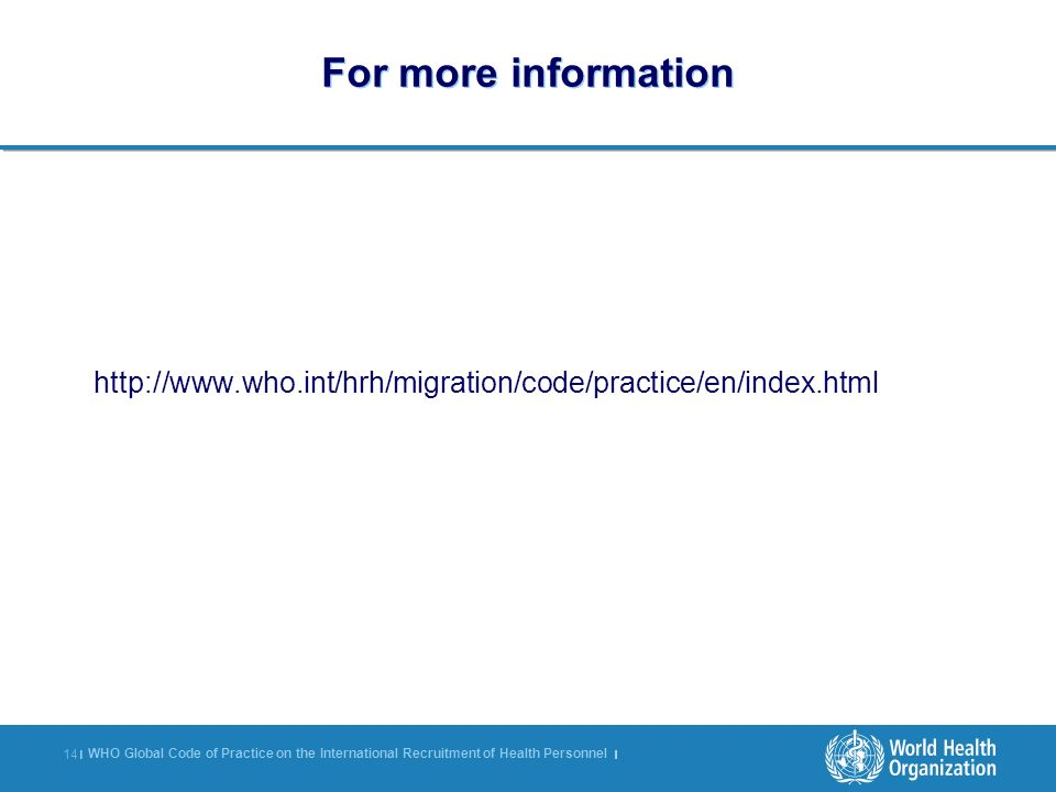 For more information http://www.who.int/hrh/migration/code/practice/en/index.html
