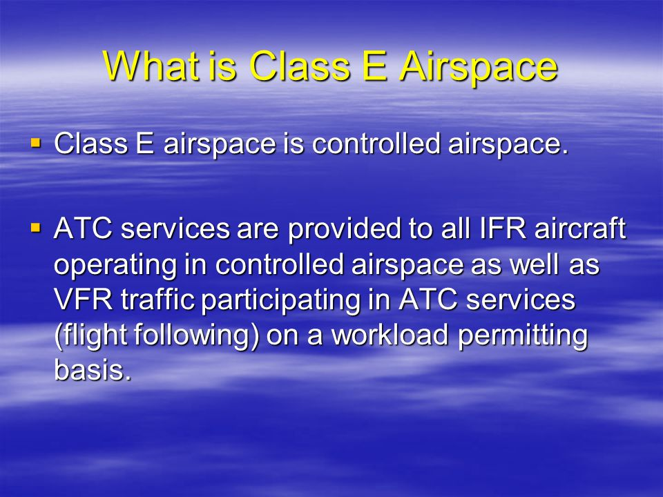 What is Class E Airspace