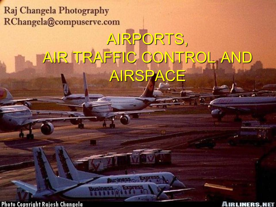 AIRPORTS, AIR TRAFFIC CONTROL AND AIRSPACE