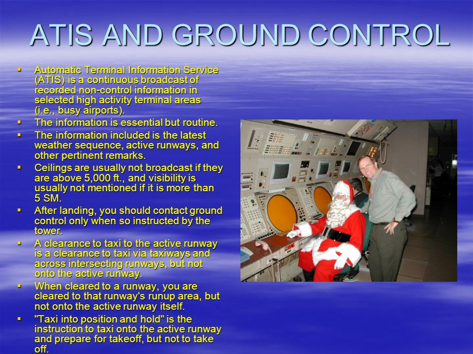 ATIS AND GROUND CONTROL