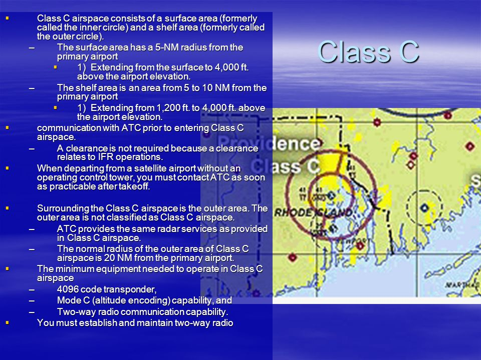Class C airspace consists of a surface area (formerly called the inner circle) and a shelf area (formerly called the outer circle).