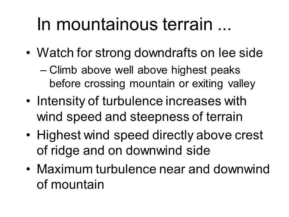 In mountainous terrain ...