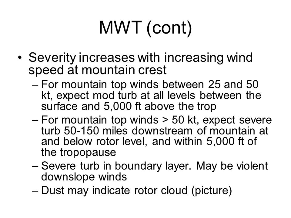 MWT (cont) Severity increases with increasing wind speed at mountain crest.