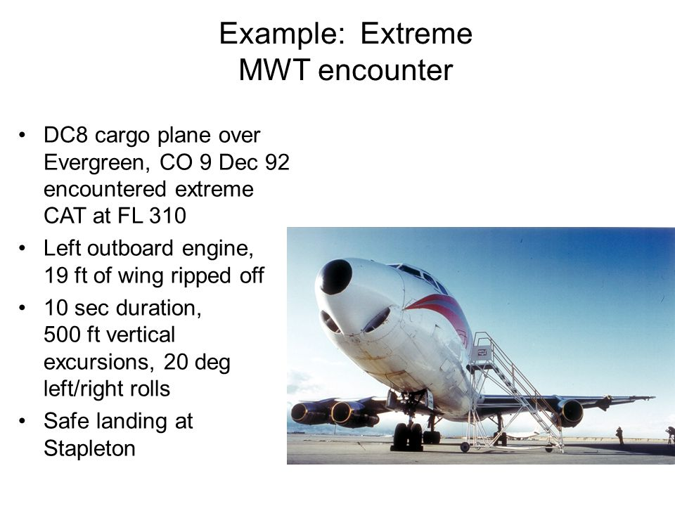 Example: Extreme MWT encounter