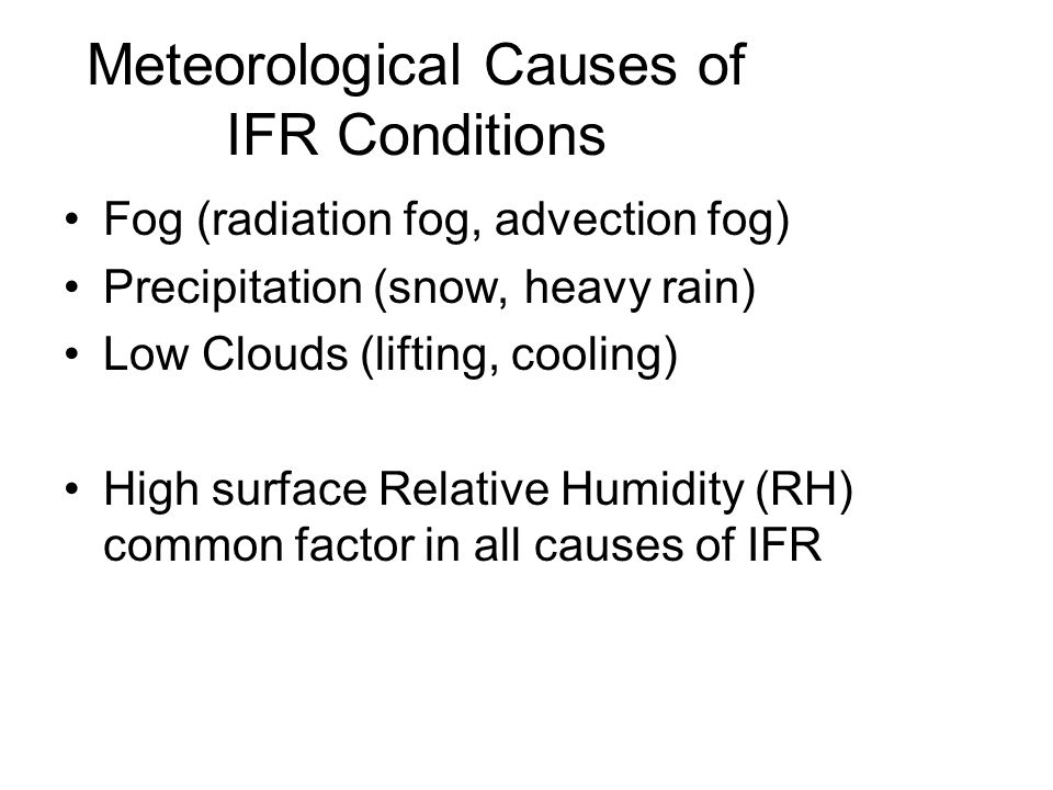 Meteorological Causes of IFR Conditions