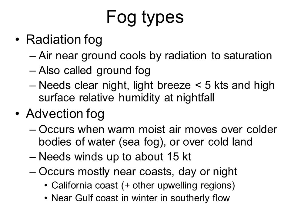 Fog types Radiation fog Advection fog