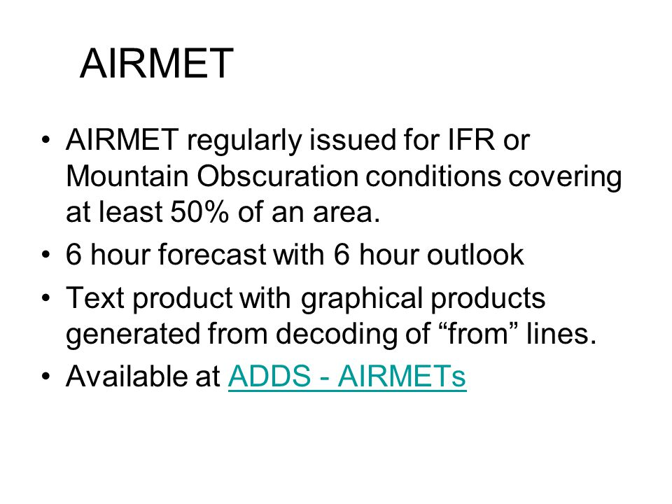 AIRMET AIRMET regularly issued for IFR or Mountain Obscuration conditions covering at least 50% of an area.