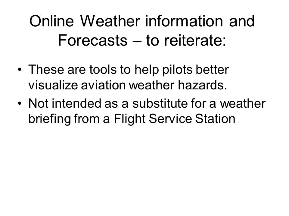Online Weather information and Forecasts – to reiterate: