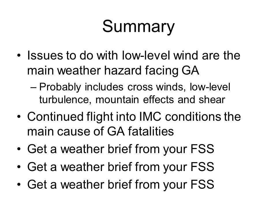 Summary Issues to do with low-level wind are the main weather hazard facing GA.